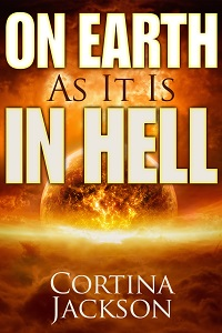 on earth as it is in hell_cortinajackson