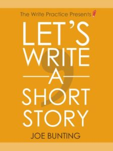 Let's Write A Short Story by Joe Bunting