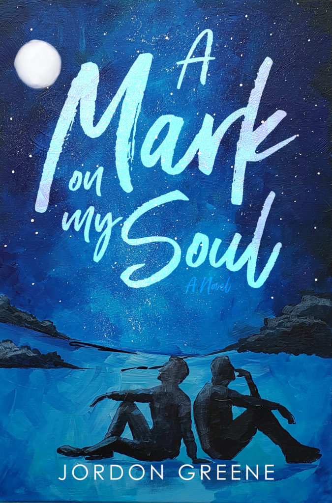 A Mark on My Soul by Jordon Greene