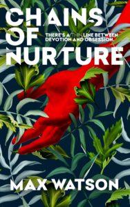 Chains of Nurture by Max Watson