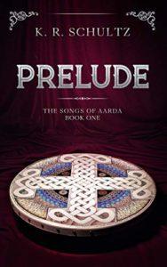 Prelude by K. R. Schultz