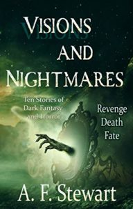 Visions and Nightmares by A. F. Stewart