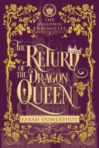 The Return of the Dragon Queen by Farah Oomerbhoy