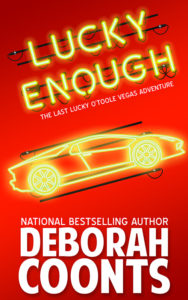 Lucky Enough by Deborah Coonts