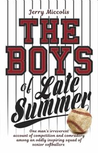 The Boys of Late Summer by Jerry Miccolis