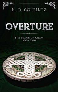 Overture by K. R. Schultz