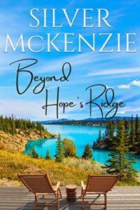 Beyond Hope's Ridge by Silver McKenzie