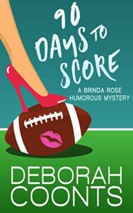 90 Days to Score by Deborah Coonts