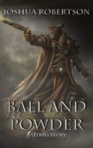 Ball and Powder by Joshua Robertson