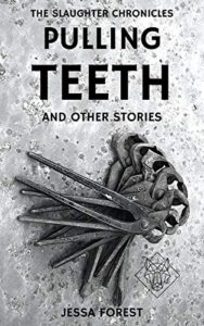 Pulling Teeth and Other Stories by Jessa Forest