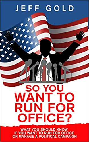 So You Want To Run For Office? by Jeff Gold