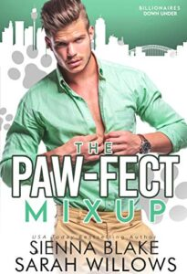 The Paw-fect Mix-up: An Enemies-to-Lovers Romantic Comedy by Sienna Blake and Sarah Willows