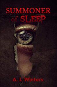 Summoner of Sleep by A. I. Winters