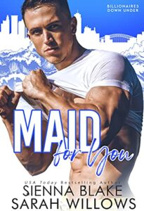 Maid for You by Sienna Blake and Sarah Willows