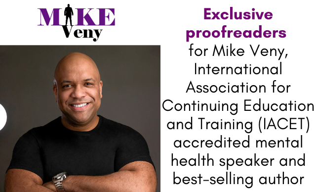 Exclusive proofreaders for Mike Veny, International Association for Continuing Education and Training (IACET) accredited mental health speaker and best-selling author