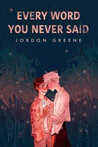 Every Word You Never Said by Jordon Greene