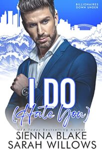 I Do Hate You by Sienna Blake and Sarah Willows