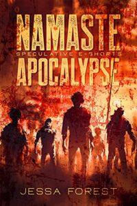Namaste Apocalypse by Jessa Forest