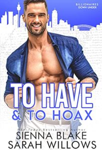 To Have and to Hoax by Sienna Blake and Sarah Willows